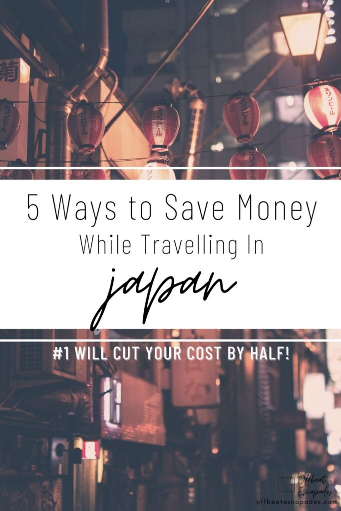 5 ways to save money while travelling in japan