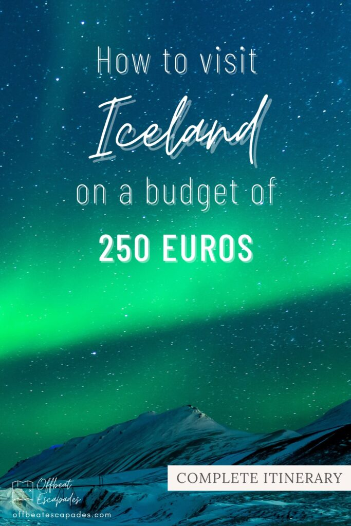 How to visit iceland on a budget of 250 euros