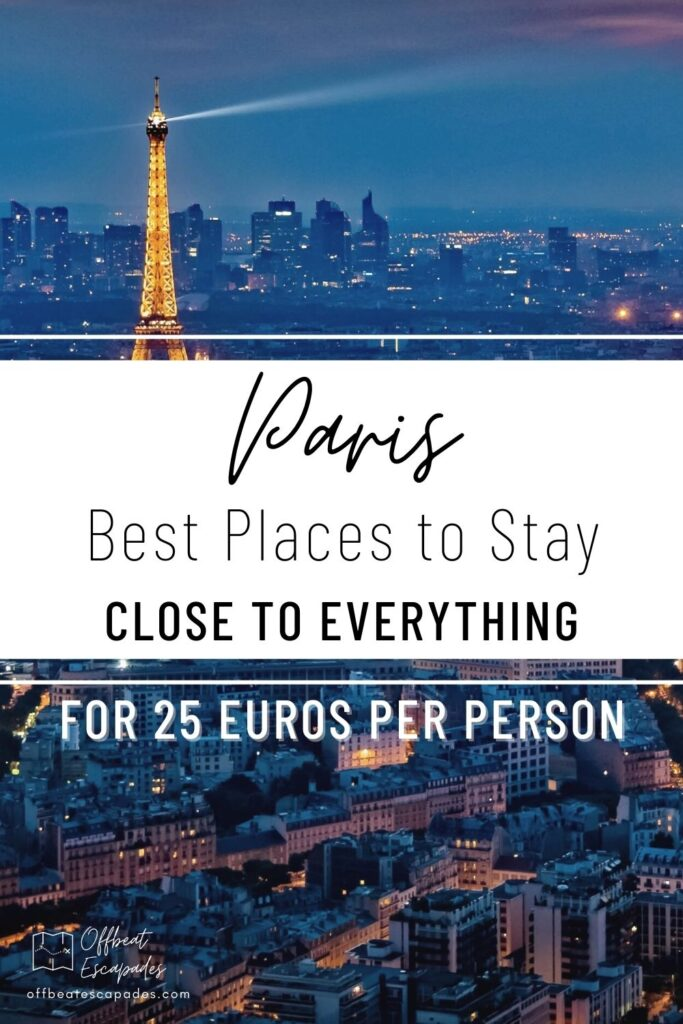 offbeat escapades - the best places to stay in paris close to everything and on the ultimate budget 2