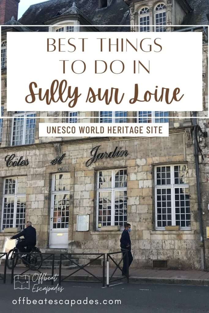 Château de Sully-sur-Loire - Offbeat Escapades - Pin 5